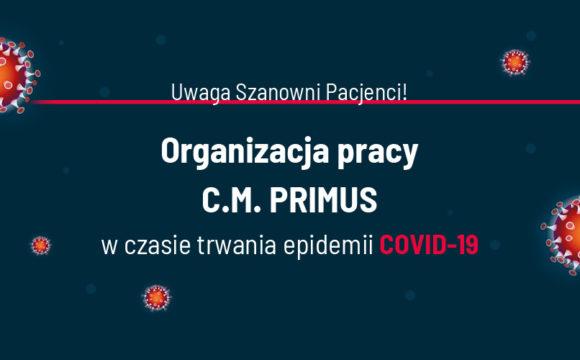 ORGANIZACJA PRACY C.M. PRIMUS WCZASIE TRWANIA EPIDEMII COVID-19